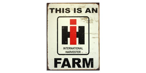Affiche de métal  IH ''This is an FARM''